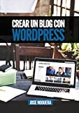 Crear un blog con Wordpress: La guía definitiva para la creación de webs profesionales con Wordpress (Marketing Online nº 3)