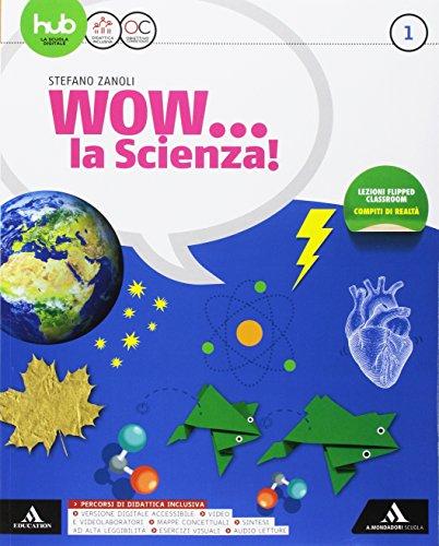 Wow la scienza. Per la Scuola media. Con e-book. Con espansione online: Me book: 1