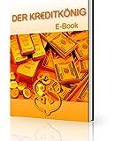 Der Kreditkönig oder Schnelle Geldspritze zum Nulltarif (ebook PDF)