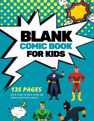 Blank Comic Book for Kids: Create Your Own Comic Strip, 135 Pages, Blank Variety Comic Layouts (Large, 8.5 x 11 in.) (Blank Comics) (135 Layout)