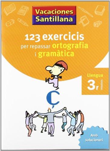 Vacaciónes Santillana 123 Exercicis Per Repasar Ortografía I Gramatica  Llengua 3R PriMaríacatalan Grup Promator - 9788479181543 por Desconocido