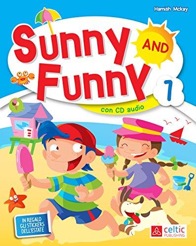 Sunny and Funny. Con CD Audio. Per la Scuola elementare: 1