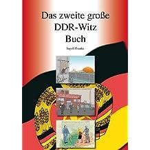 Das zweite große DDR-Witz Buch: 500 originale und kommentierte DDR-Witze, eine historische Sammlung