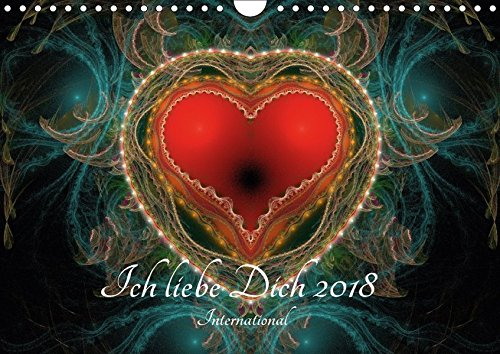 "Ich liebe Dich 2018 - International (Wandkalender 2018 DIN A4 quer): ""Ich liebe Dich"" in zwölf Sprachen kombiniert mit moderner Computergrafik ... [Kalender] [Apr 01, 2017] Schmitt, Georg"