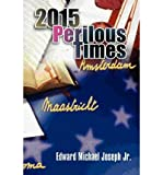 [ [ 2015 PERILOUS TIMES BY(JOSEPH, EDWARD MICHAEL JR )](AUTHOR)[PAPERBACK]