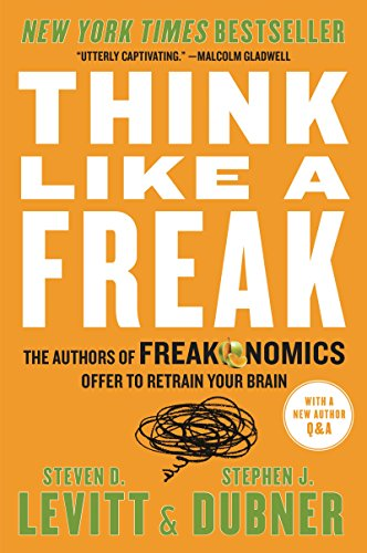Buchseite und Rezensionen zu 'Think Like a Freak: The Authors of Freakonomics Offer to Retrain Your Brain' von Steven D. Levitt
