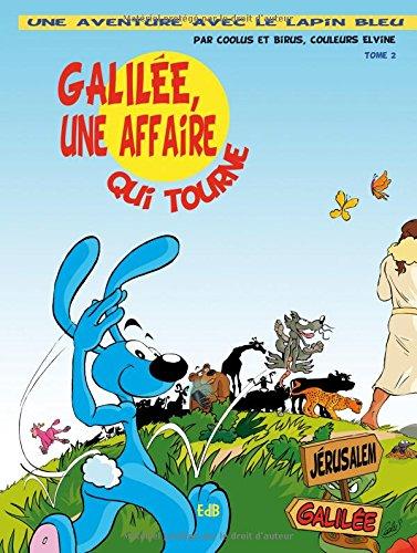 Une aventure du lapin bleu, Tome 2 : Galilée, une affaire qui tourne par Coolus