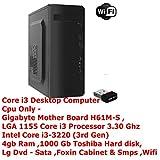 #5: Core i3 Desktop Computer Cpu Only -Gigabyte Mother Board H61M-S ,LGA 1155 Core i3 Processor 3.30 Ghz Intel Core i3-3220 (3rd Gen) Ivy Bridge 3.3GHz LGA 1155 3rd gen,4gb Ram/1000 Gb Toshiba Hard disk/Lg Dvd/Foxin Cabinet & Smps With Wifi Desktop Computer