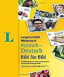 Langenscheidt Wörterbuch Persisch-Deutsch Bild für Bild - Bildwörterbuch: 15.000 Begriffe und deutsche Aussprache für persische Muttersprachler. (Langenscheidt Wörterbuch Bild für Bild) -