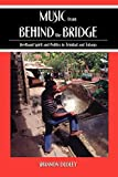 Image de Music from behind the Bridge: Steelband Spirit and Politics in Trinidad and Tobago