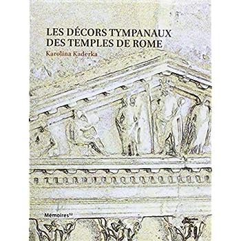 Les décors tympanaux des temples de Rome
