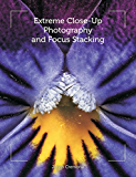 Extreme Close-Up Photography and Focus Stacking
