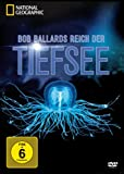 National Geographic - Bob Ballards Reich der Tiefsee [2 DVDs]