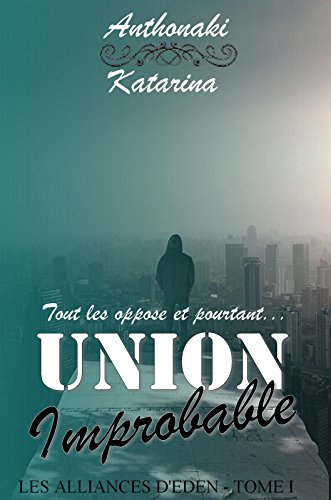 Les Alliances d'Eden T1 : Union Improbable - AnthoNaki et KataRina 51slU7twivL