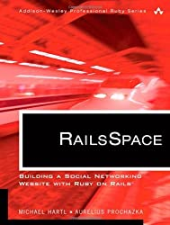 RailsSpace: Building a Social Networking Website with Ruby on Rails (Addison-Wesley Professional Ruby Series) by Michael Hartl (2007-07-30)