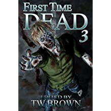 First Time Dead 3 (English Edition)