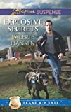 Explosive Secrets (Mills & Boon Love Inspired Suspense) (Texas K-9 Unit, Book 4)