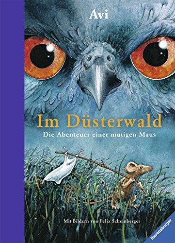 Preisvergleich Produktbild Im Düsterwald: Die Abenteuer einer mutigen Maus