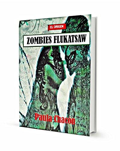 Zombies Flukatsaw El Origen