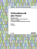 Weihnachtsmusik alter Meister: (Fugenbuch alter Meister VII). 4 Instrumente (Blockflöten-, Gamben-, Fidel-, Streichquartett, Lauten, z.T. ... - Werkreihe für Kammerorchester, Band 50)