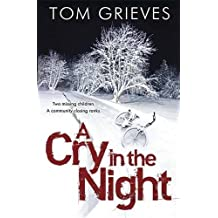 A Cry in the Night by Tom Grieves (2014-01-16)