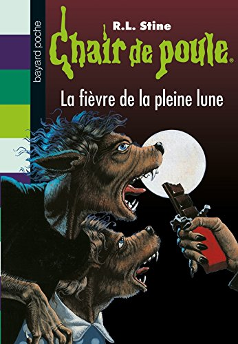 Chair de poule, Tome 68: La fièvre de la pleine lune