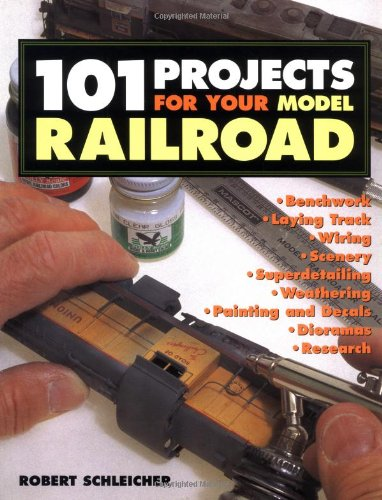 101 Projects for Your Model Railroad por Robert Schleicher