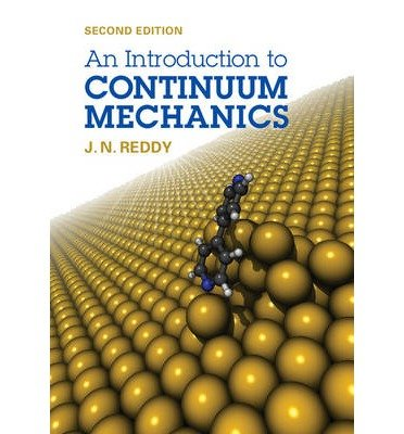 [(An Introduction to Continuum Mechanics)] [ By (author) J. N. Reddy ] [July, 2013]