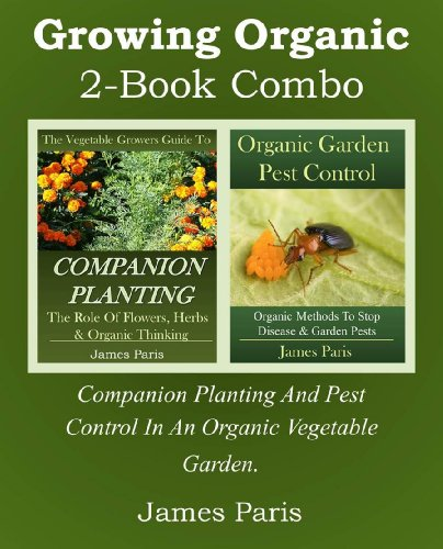 growing-organic-2-book-combo-companion-planting-and-pest-control-in-an-organic-vegetable-garden