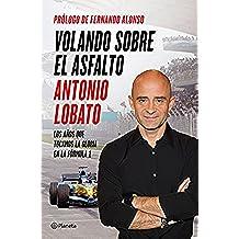 Volando sobre el asfalto: Los años que tocamos la gloria en la Fórmula 1 (No Ficción)