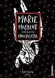 Marie Malheur und das große Mundwerk: Roman