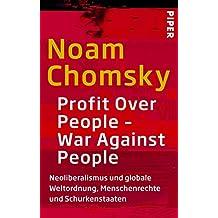 Profit Over People – War Against People: Neoliberalismus und globale Weltordnung, Menschenrechte und Schurkenstaaten