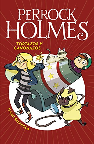 Tortazos y cañonazos (Serie Perrock Holmes 4) por Isaac Palmiola