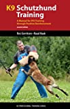 K9 Schutzhund Training: A Manual for Ipo Training Through Positive Reinforcement (K9 Professional Training)