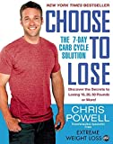 Choose to Lose: The 7-Day Carb Cycle Solution by Powell, Chris (2013) Paperback