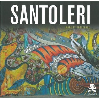 Paul Santoleri - Murs et démesures: Opus Delits 13
