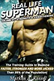 Image de Real Life Superman: the Training Guide to Become Faster, Stronger and More Jacked than 99% of the Population: Volume 01: Strength & Conditioning (Engl