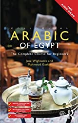 Colloquial Arabic of Egypt: The Complete Course for Beginners (Colloquial Series (Book Only)) by Jane Wightwick (2015-08-13)