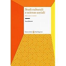 Studi culturali e scienze sociali. Fatti, testi e contesti