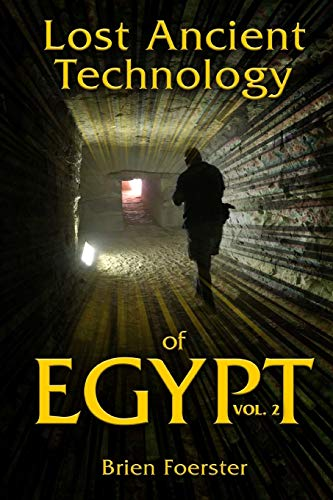 Lost Ancient Technology of Egypt Volume 2