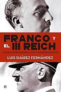 Franco Y El III Reich par Luis Suárez Fernández