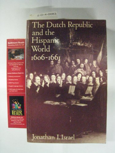The Dutch Republic and the Hispanic World, 1606-61 por Jonathan I. Israel