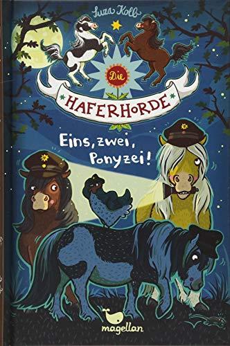 Die Haferhorde - Eins, zwei, Ponyzei!  Bd. 11