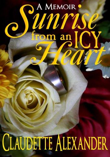 SUNRISE FROM AN ICY HEART: A MEMOIR