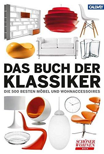 Das Buch der Klassiker: Die 500 besten Möbel und Wohnaccessoires Buch-Cover