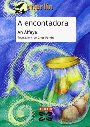 A encontadora (Infantil E Xuvenil - Merlín - De 9 Anos En Diante) por An Alfaya