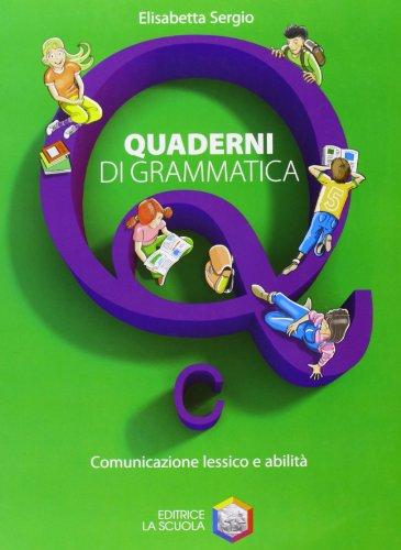 Quaderni di grammatica. Vol. C: comunicazione, lessico e abilità. Per la Scuola media