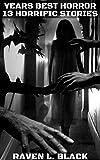 The Years Best Horror Stories: 13 Horrific Horror Stories (Volume 6)