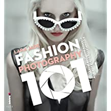 Fashion Photography 101: A Complete Course for the New Fashion Photographers (English Edition)