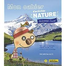 Mon cahier d'activités nature : Automne-hiver